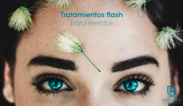 Tratamientos flash para eventos.